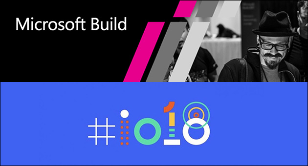 Google I/O and Microsoft Build