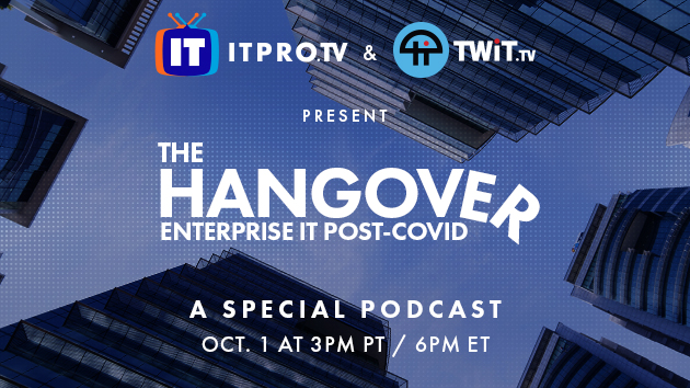 The Hangover Enterprise IT Post-Covid Panel Discussion October 1
