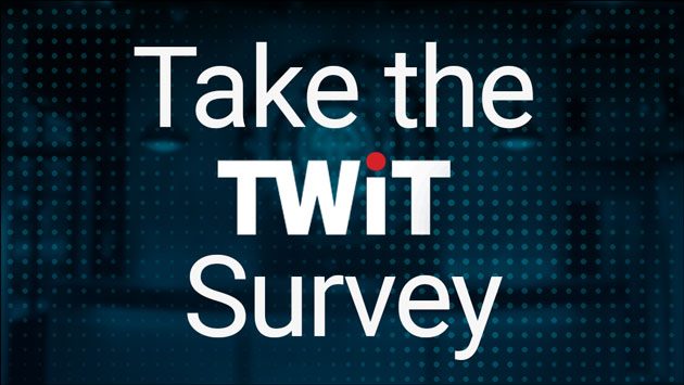 Take the TWiT Survey