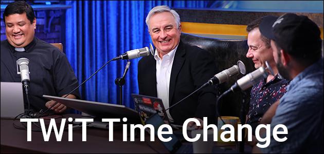 TWiT Time Change