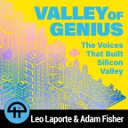 Valley of Genius with Leo Laporte and Adam Fisher