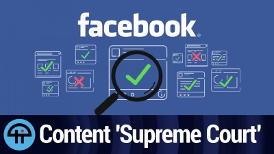Facebook's 'Supreme Court' for Content Moderation