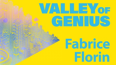 Valley of Genius: Fabrice Florin