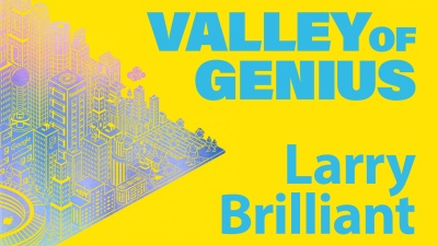 Valley of Genius: Larry Brilliant