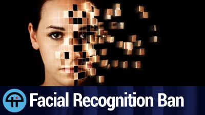 Why Ban Government From Using Facial Recognition Technology