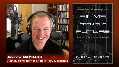 Andrew Maynard on the Technology and Morality of Sci-Fi Movies