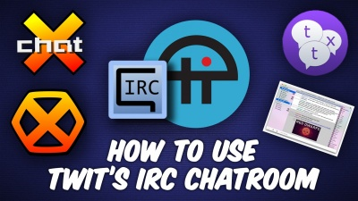 TWiT's IRC Chatroom explained.