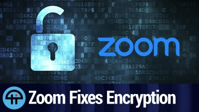 Zoom Fixes End-to-End Encryption