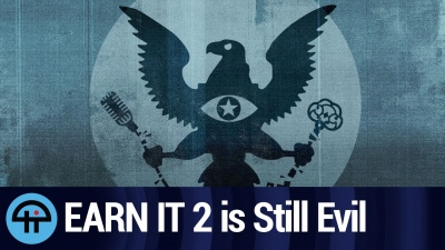 EARN IT 2 is Still Evil