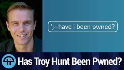 Has Troy Hunt Been Pwned?