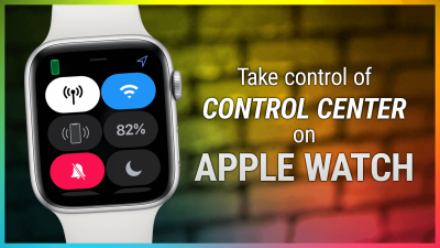 How to Use Control Center on watchOS