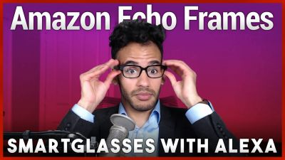 Echo Frames Review - Amazon Smartglasses with Alexa