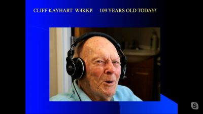 109th Birthday of Cliff Kayhart - World's Oldest Living Ham