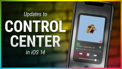 Changes and Improvements to Control Center in iOS 14