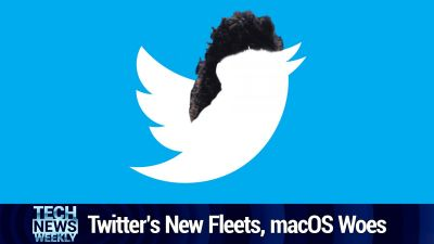 Twitter's New Fleets, Loon's Financial Trouble, macOS Woes