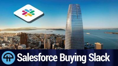 Salesforce is Acquiring Slack