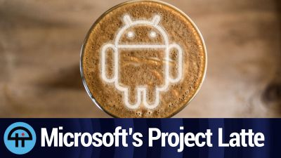 The Project Latte rumor of Android-on-Windows apps