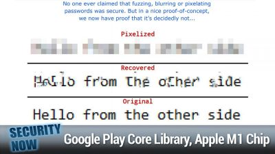 Google Play Core Library, iOS Zero-Click Radio Proximity Exploit, Apple M1 Chip