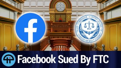 Facebook Sued by FTC for Predatory Conduct