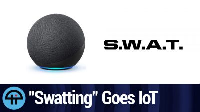 """Swatting"" Goes IoT"