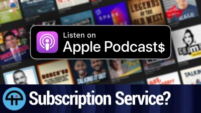 Apple Podcast Subscription Service in Works?