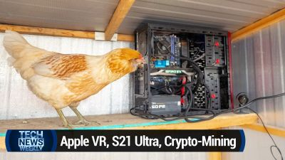 Apple VR, Galaxy S21 Ultra, Crypto-Mining & Gardening