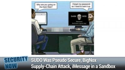 SUDO Was Pseudo Secure, BigNox Supply-Chain Attack, iMessage in a Sandbox