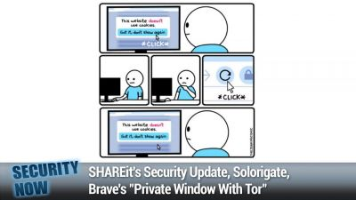 "SHAREit's Security Update, Solorigate, Brave's ""Private Window With Tor"""