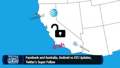 Facebook and Australia, Android vs iOS updates, Twitter's Super Follow
