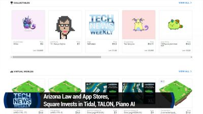 Arizona Law and App Stores, Square Invests in Tidal, TALON, Piano AI