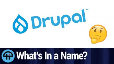 Drupal: What's In a Name?