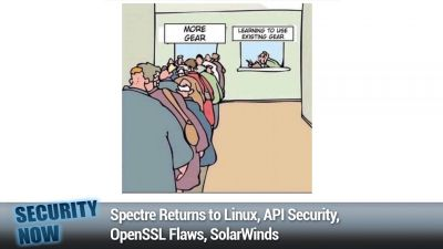 Spectre Returns to Linux, API Security, OpenSSL Flaws, SolarWinds