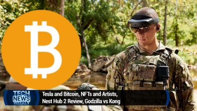 Tesla and Bitcoin, NFTs and Artists, Nest Hub 2 Review, Godzilla vs Kong