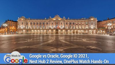 Google vs Oracle, Google IO 2021, Nest Hub 2 Review, OnePlus Watch Hands-On