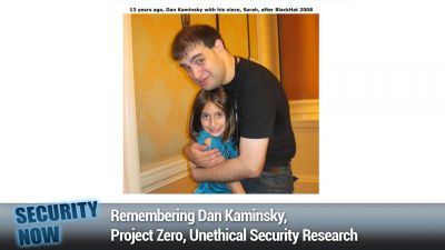 Remembering Dan Kaminsky, Project Zero, Unethical Security Research