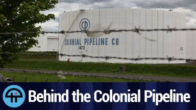 Behind the Colonial Pipeline
