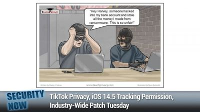 TikTok Privacy, iOS 14.5 Tracking Permission, Industry-Wide Patch Tuesday