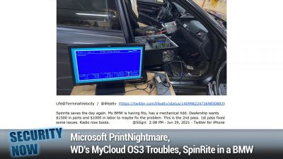 Microsoft PrintNightmare, WD's MyCloud OS3 Troubles, SpinRite in a BMW