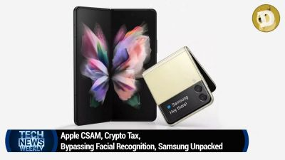 Apple CSAM, Crypto Tax, Bypassing Facial Recognition, Samsung Unpacked