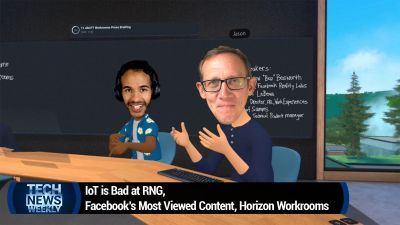 IoT is Bad at RNG, Facebook's Most Viewed Content, Horizon Workrooms