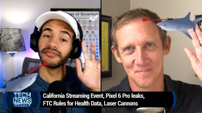 California Streaming Event, Pixel 6 Pro Leaks, FTC Rules for Health Data, Laser Cannons
