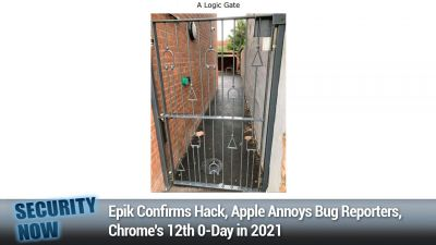 Epik Confirms Hack, Apple Annoys Bug Reporters, Chrome's 12th 0-Day in 2021
