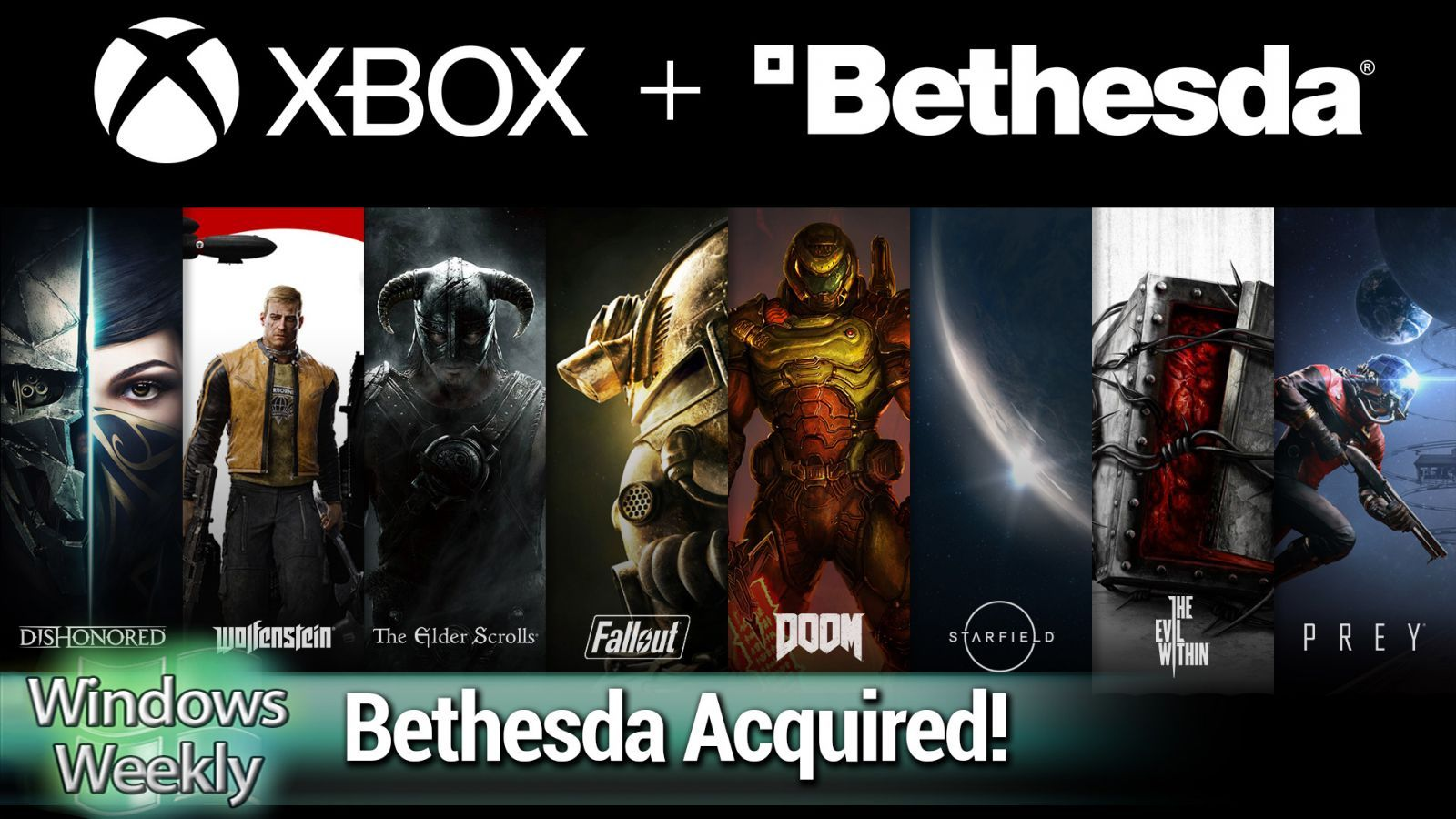 WW 691: Bethesda's Not Just a Town in Maryland - Microsoft Buys Bethesda, Best of Ignite, Xbox Preorder Fail