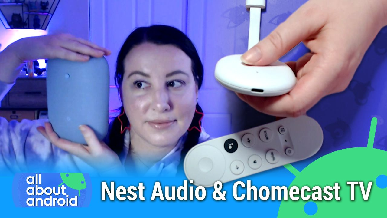 AAA 493: Google Hardware in Our Hands - Chromecast With Google TV, Nest Audio, Pixel 5, Pixel 4a 5g
