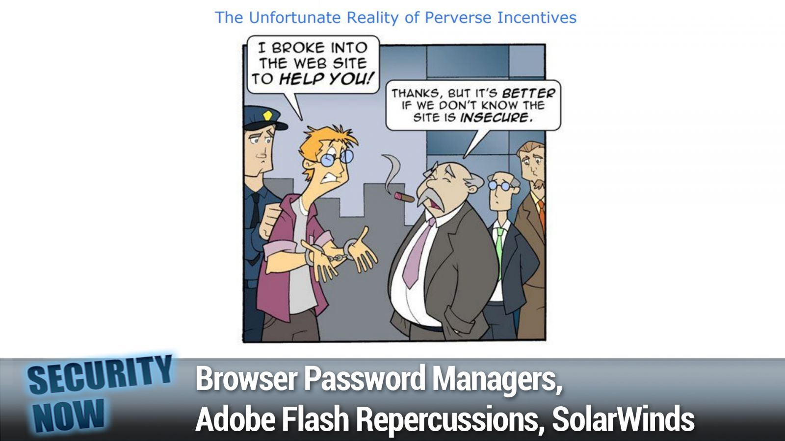 Browser Password Managers, Adobe Flash Repercussions, SolarWinds