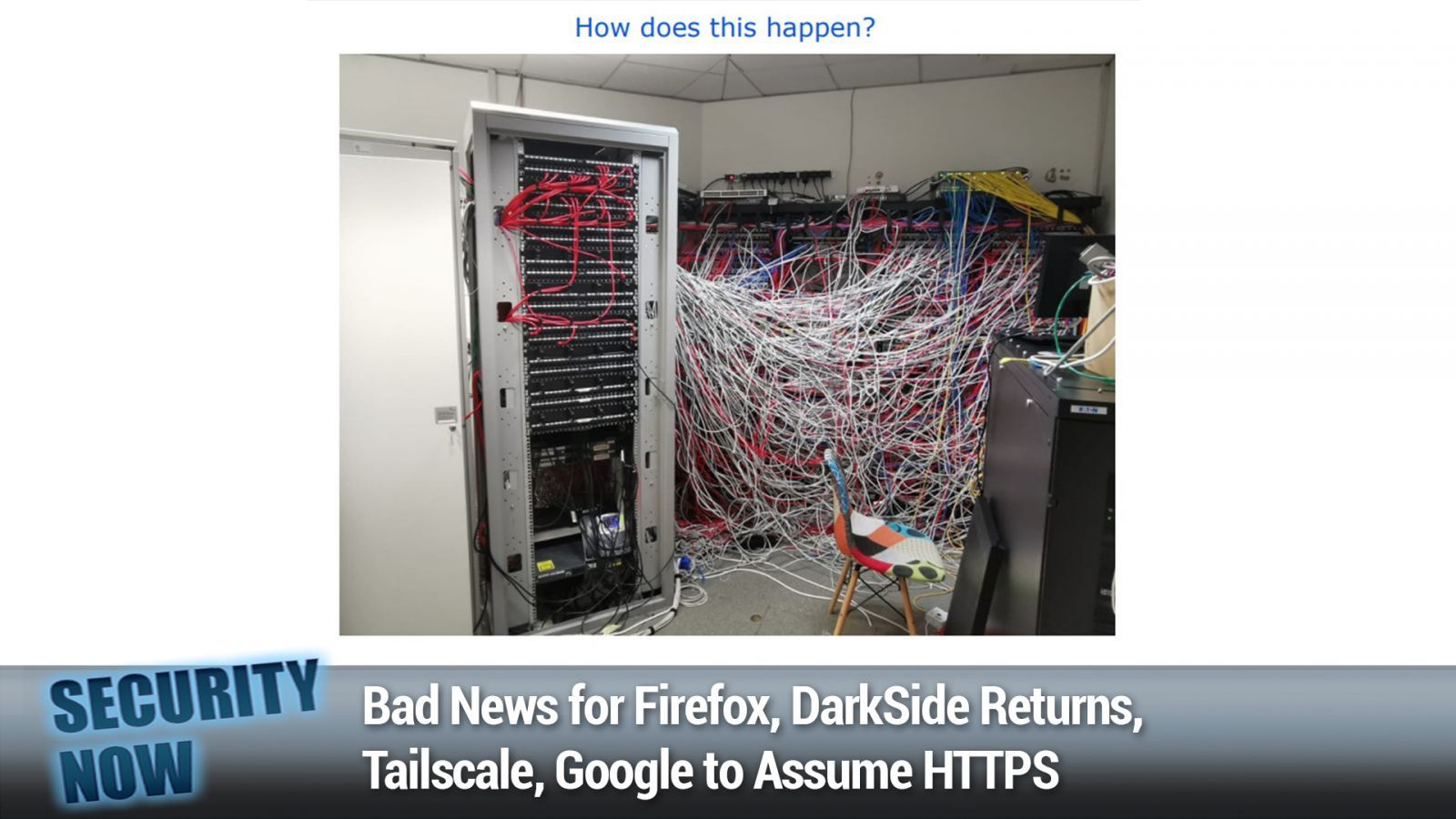 Bad News for Firefox, DarkSide Returns, Tailscale, Google to Assume HTTPS