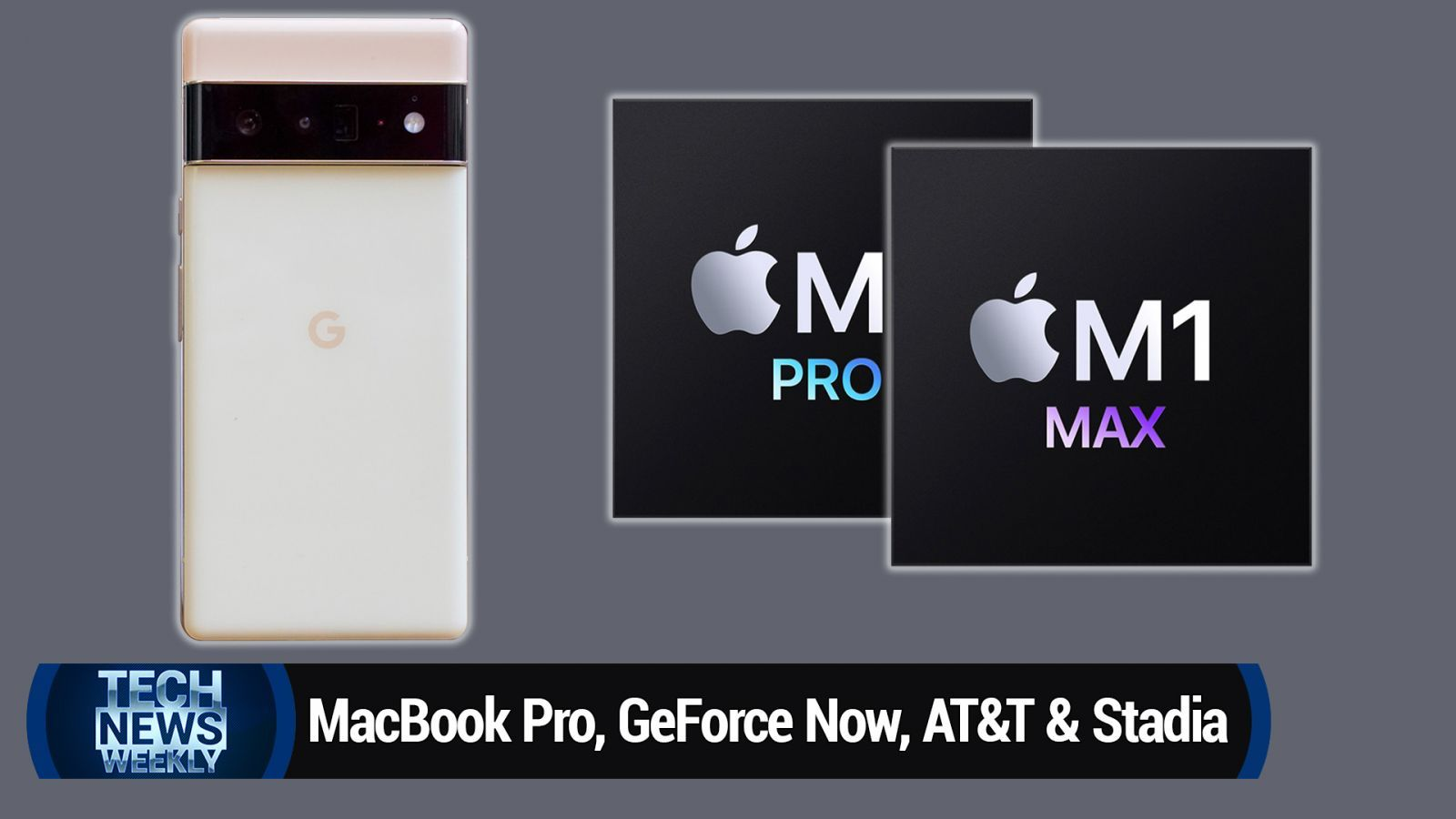 New MacBook Pro, AirPods 3, GeForce Now With RTX 3080, AT&T Uses Stadia